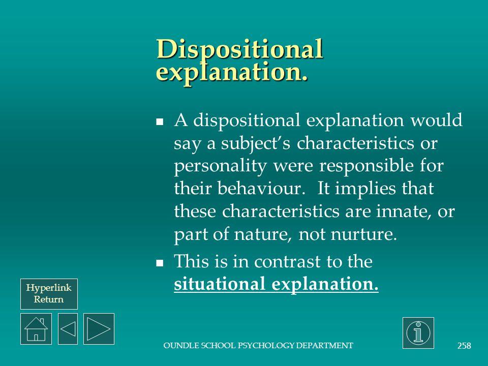 Hyperlink Return OUNDLE SCHOOL PSYCHOLOGY DEPARTMENT 257 Examples of determinism.