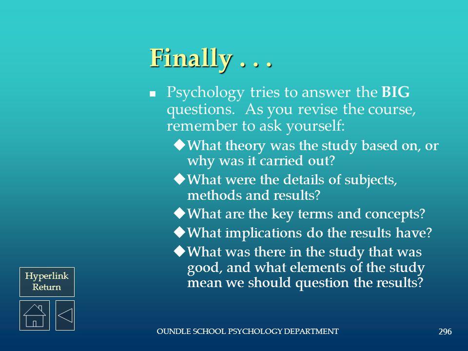 Hyperlink Return OUNDLE SCHOOL PSYCHOLOGY DEPARTMENT 295 The End.