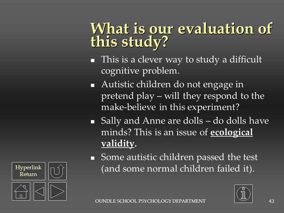 Hyperlink Return OUNDLE SCHOOL PSYCHOLOGY DEPARTMENT 42 What did the authors conclude.