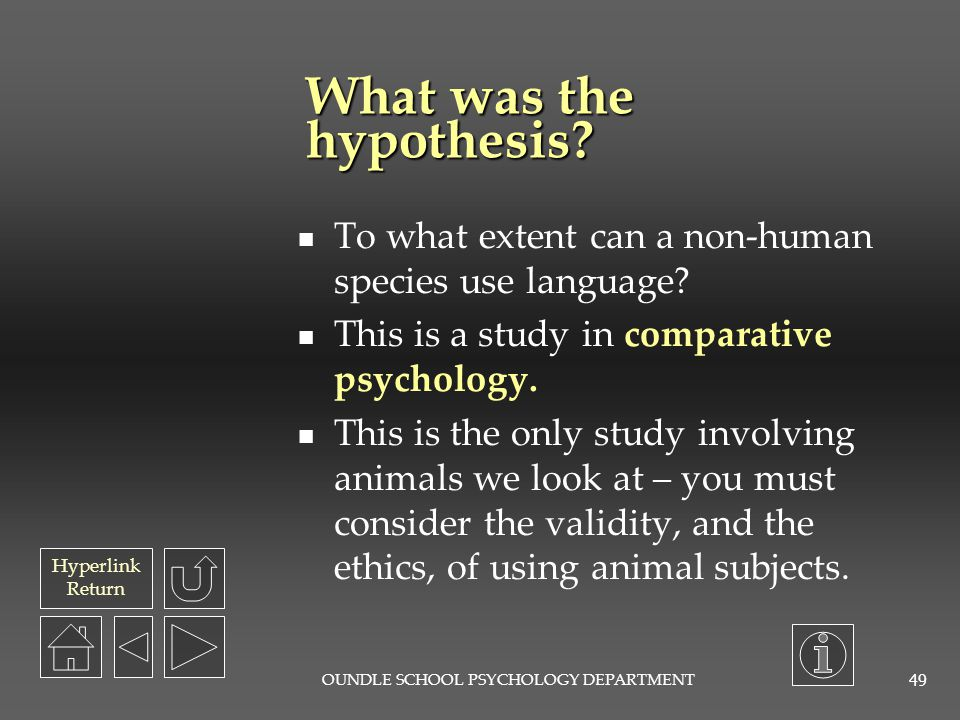 Hyperlink Return OUNDLE SCHOOL PSYCHOLOGY DEPARTMENT 48 What were the variables.