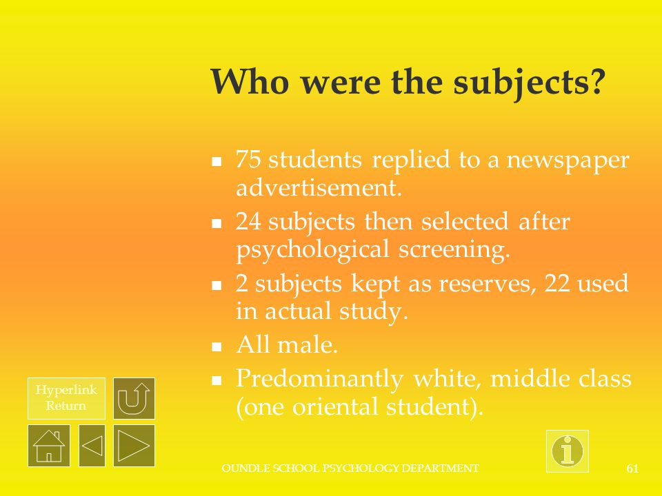 Hyperlink Return OUNDLE SCHOOL PSYCHOLOGY DEPARTMENT 60 What sort of study was this.
