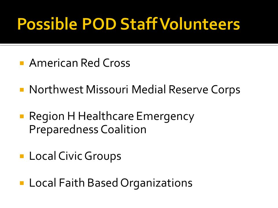  American Red Cross  Northwest Missouri Medial Reserve Corps  Region H Healthcare Emergency Preparedness Coalition  Local Civic Groups  Local Faith Based Organizations