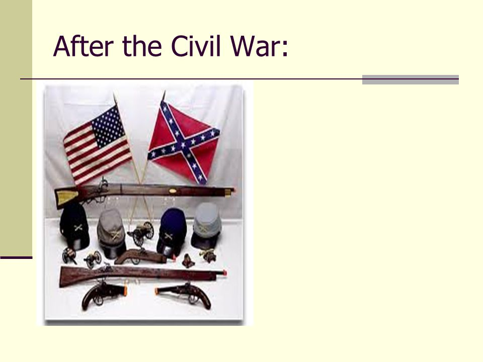 After the Civil War: