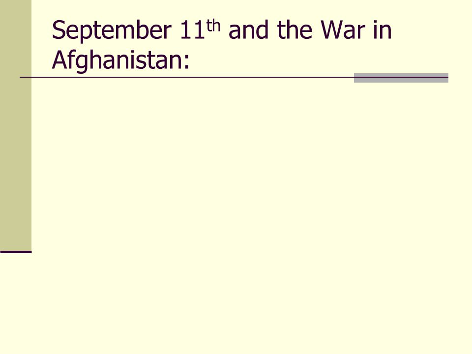 September 11 th and the War in Afghanistan: