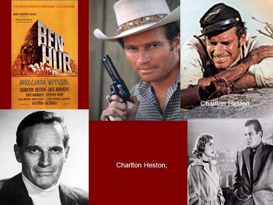 卻爾登希斯頓 Charlton Heston Charlton Heston (born John Charles Carter on October 4, 1923) is an iconic Academy Award-winning American film actor, best known for playing larger-than-life heroic roles such as Moses in The Ten Commandments and Judah Ben-Hur in Ben- Hur.