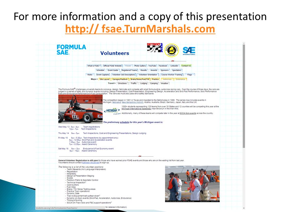 For more information and a copy of this presentation http:// fsae.TurnMarshals.com http:// fsae.TurnMarshals.com