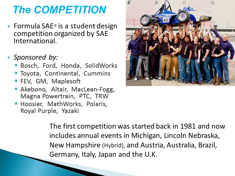  Formula SAE ® is a student design competition organized by SAE International.