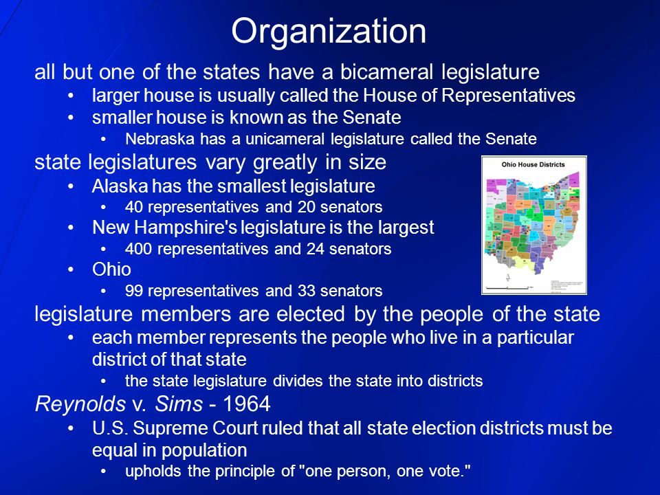 all but one of the states have a bicameral legislature larger house is usually called the House of Representatives smaller house is known as the Senat