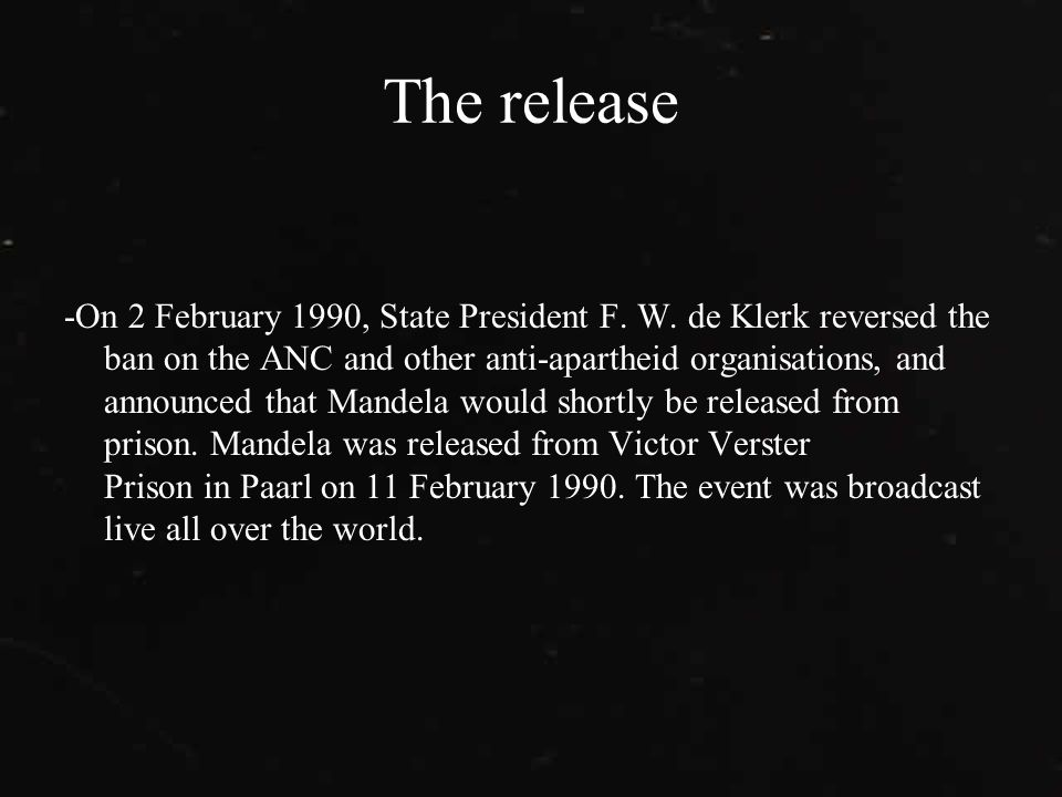 The release -On 2 February 1990, State President F.