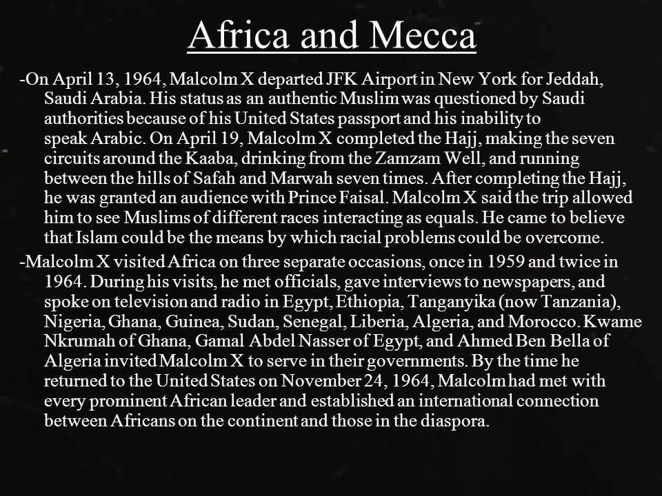 Africa and Mecca -On April 13, 1964, Malcolm X departed JFK Airport in New York for Jeddah, Saudi Arabia.
