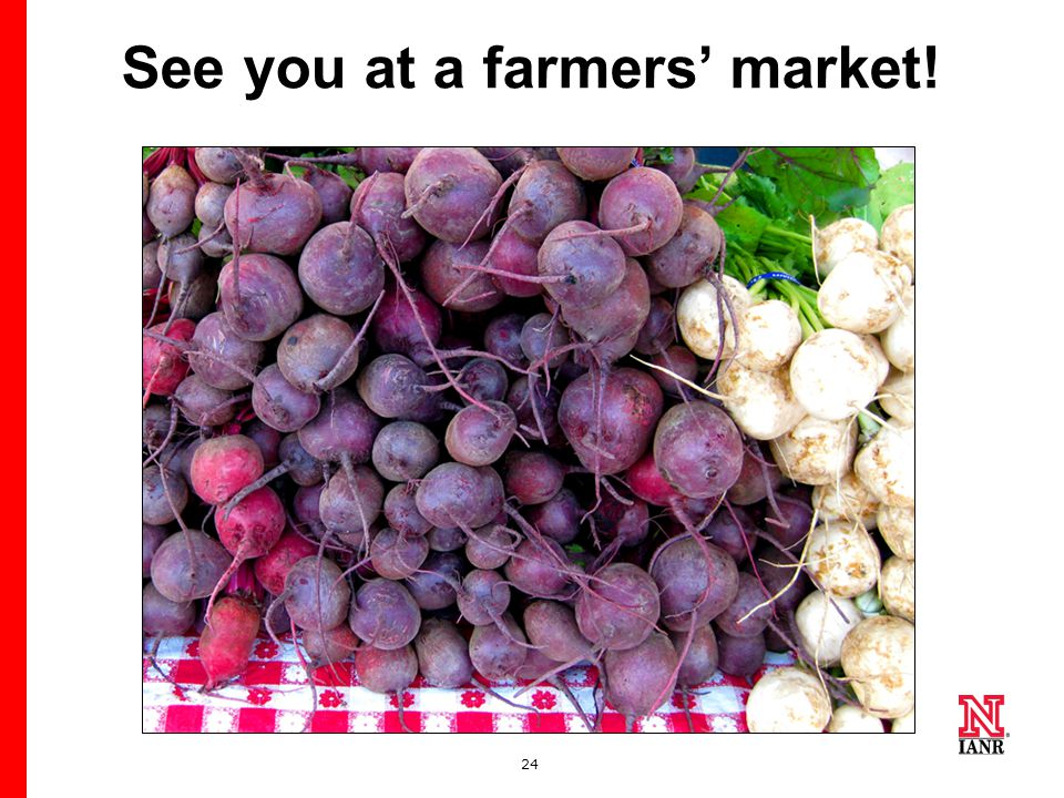 24 See you at a farmers' market!