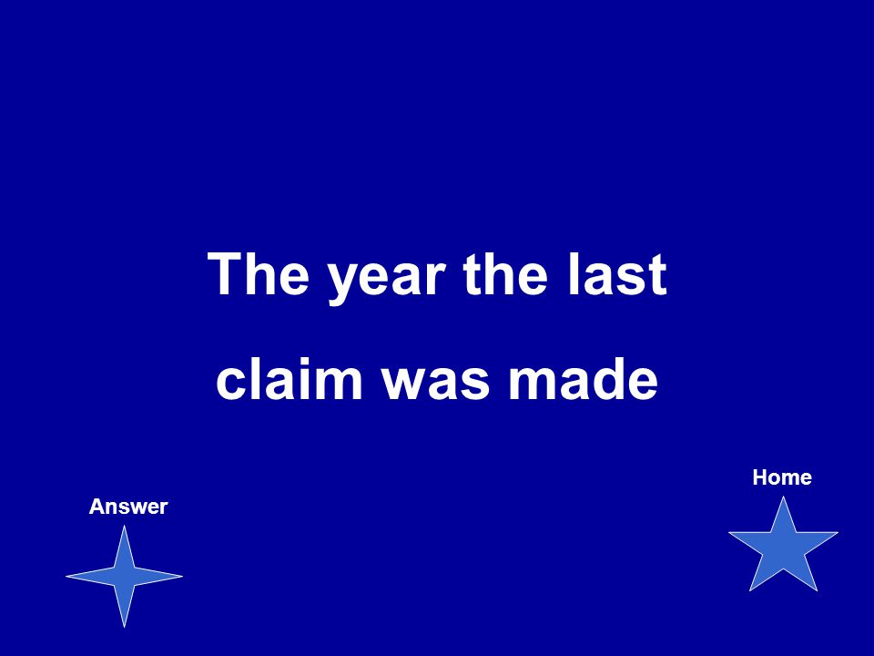 The year the last claim was made Answer Home