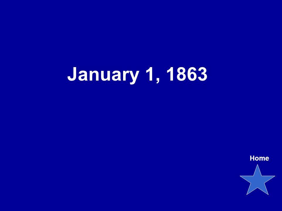 January 1, 1863 Home