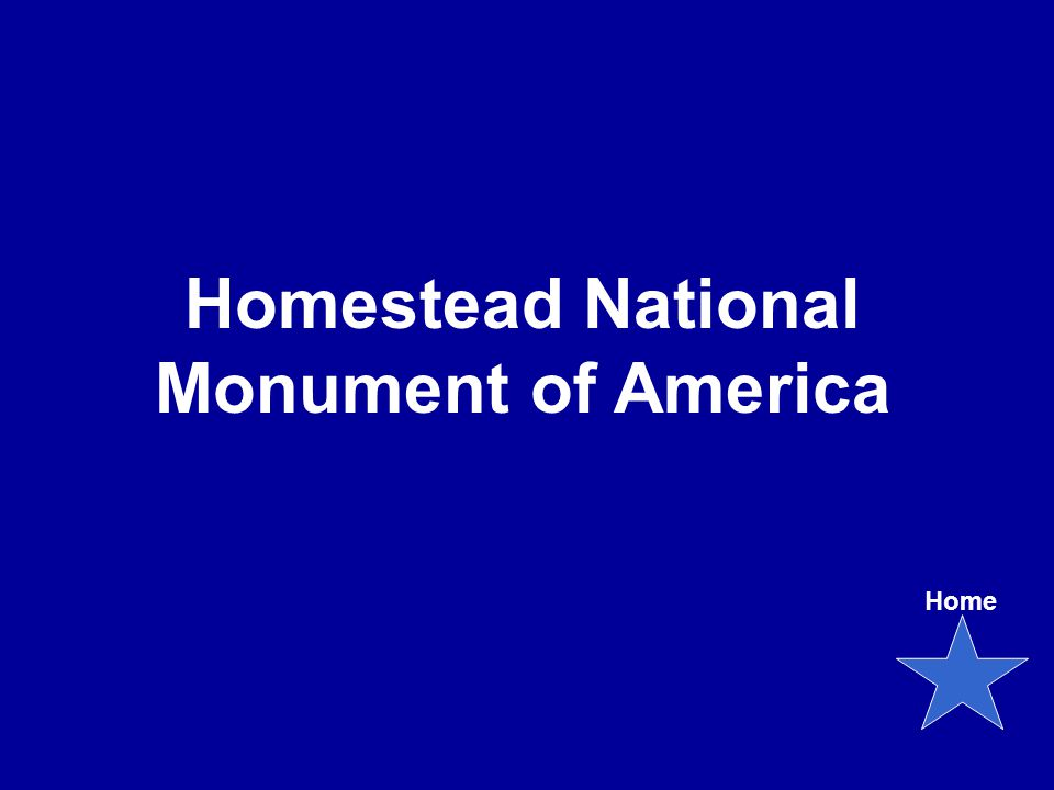 Homestead National Monument of America Home
