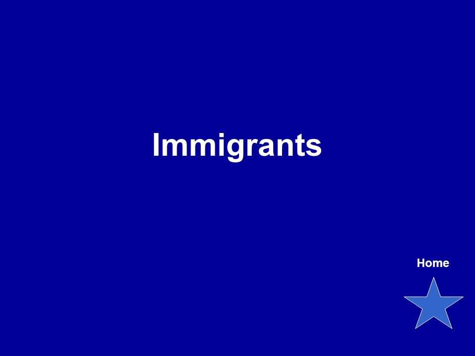 Immigrants Home
