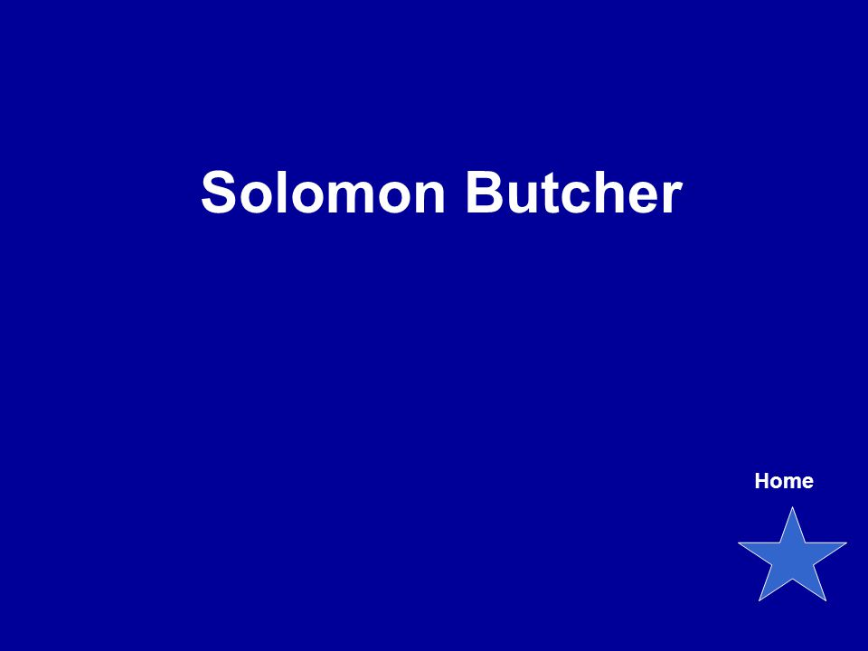 Solomon Butcher Home
