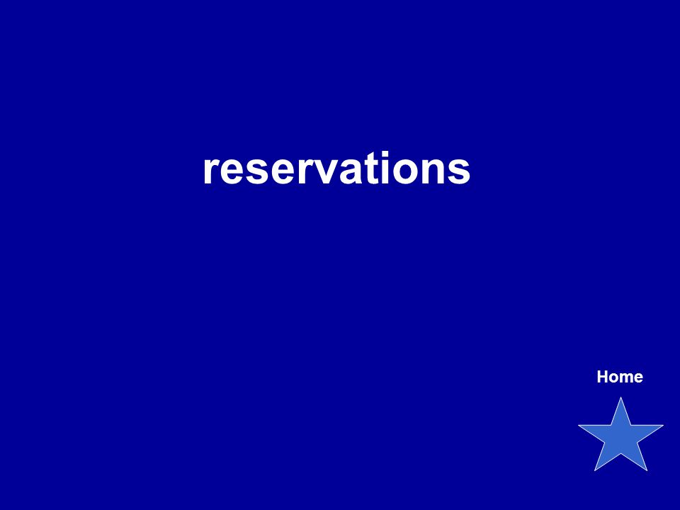 Home reservations