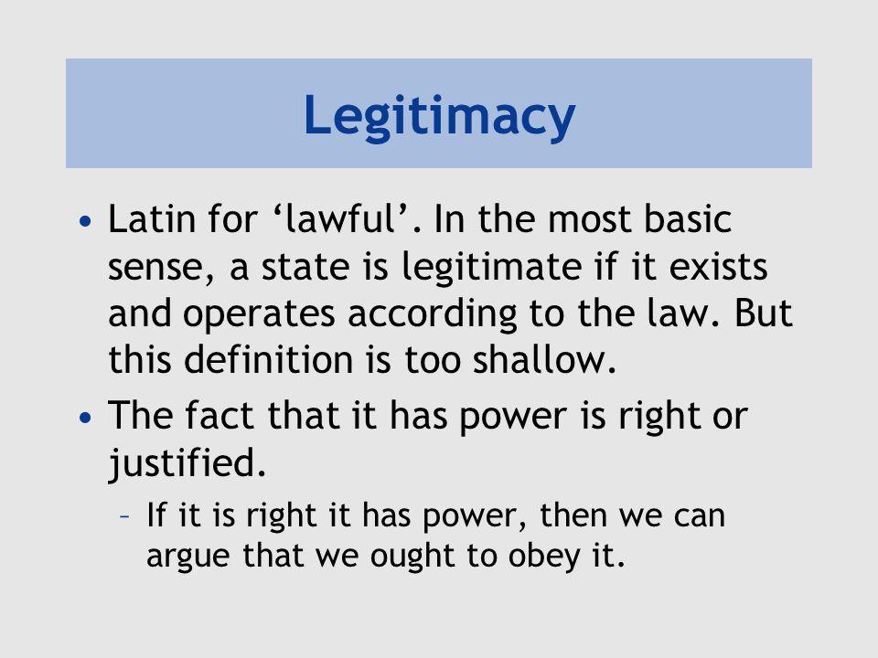 Legitimacy Latin for 'lawful'.