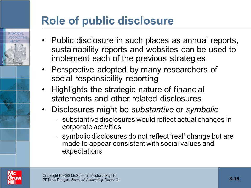 8-18 Copyright  2009 McGraw-Hill Australia Pty Ltd PPTs t/a Deegan, Financial Accounting Theory 3e Role of public disclosure Public disclosure in suc