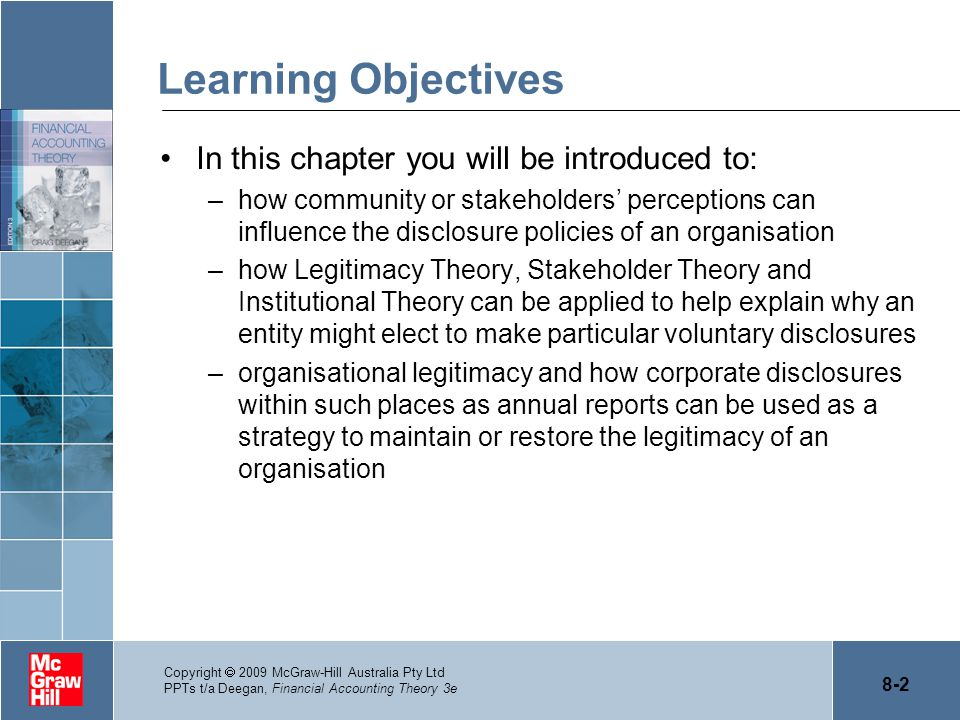 8-2 Copyright  2009 McGraw-Hill Australia Pty Ltd PPTs t/a Deegan, Financial Accounting Theory 3e Learning Objectives In this chapter you will be int