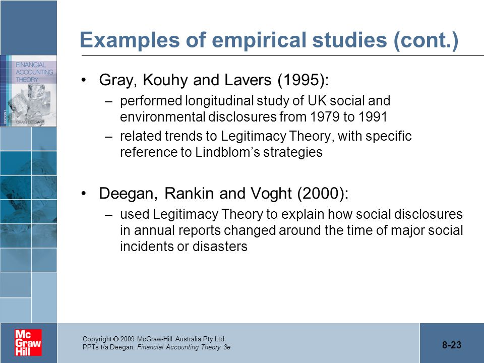 8-23 Copyright  2009 McGraw-Hill Australia Pty Ltd PPTs t/a Deegan, Financial Accounting Theory 3e Examples of empirical studies (cont.) Gray, Kouhy