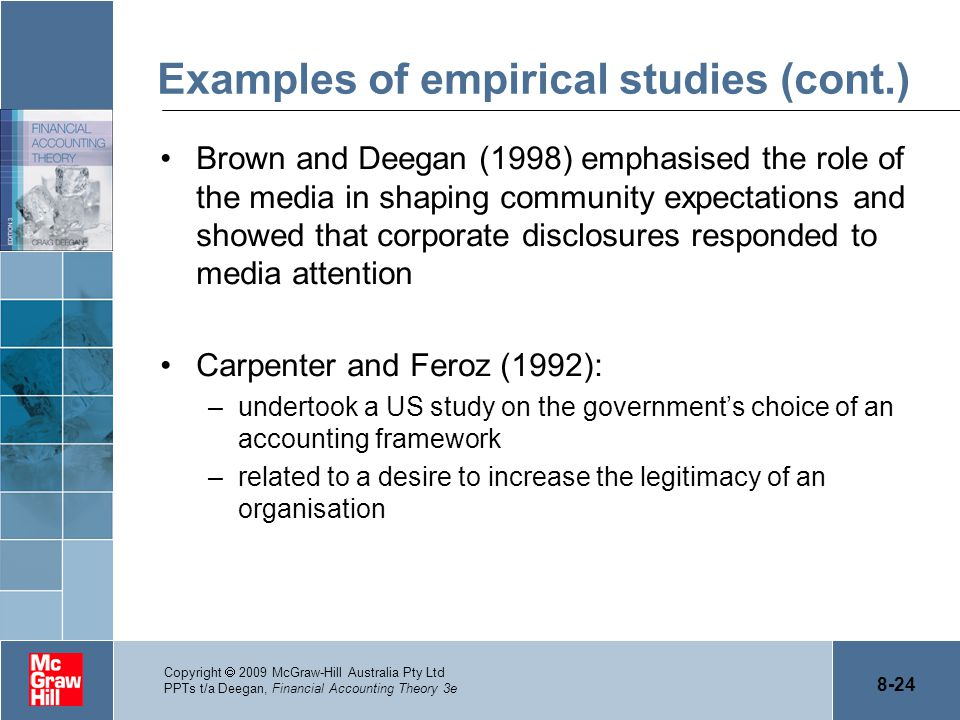 8-24 Copyright  2009 McGraw-Hill Australia Pty Ltd PPTs t/a Deegan, Financial Accounting Theory 3e Examples of empirical studies (cont.) Brown and De