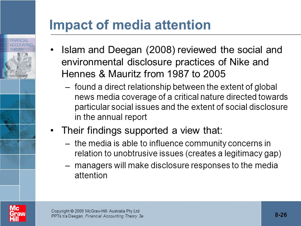8-26 Copyright  2009 McGraw-Hill Australia Pty Ltd PPTs t/a Deegan, Financial Accounting Theory 3e Impact of media attention Islam and Deegan (2008)