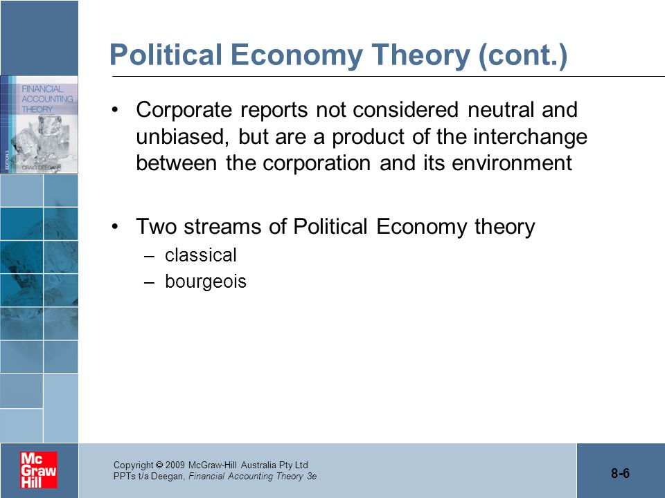 8-6 Copyright  2009 McGraw-Hill Australia Pty Ltd PPTs t/a Deegan, Financial Accounting Theory 3e Political Economy Theory (cont.) Corporate reports