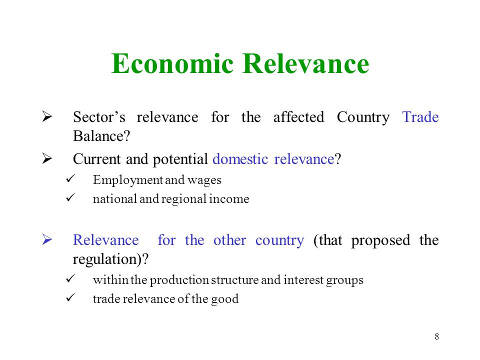 8 Economic Relevance  Sector's relevance for the affected Country Trade Balance.