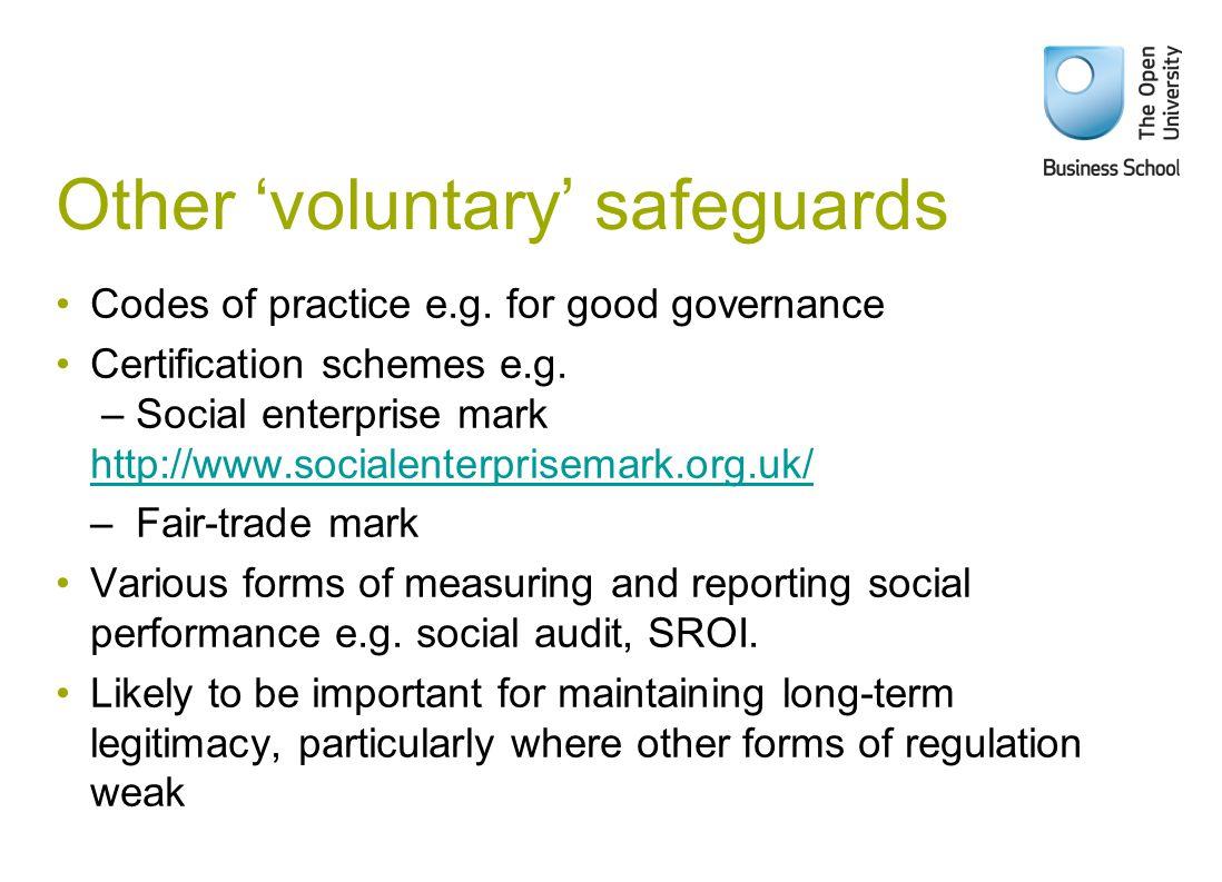 Codes of practice e.g. for good governance Certification schemes e.g.