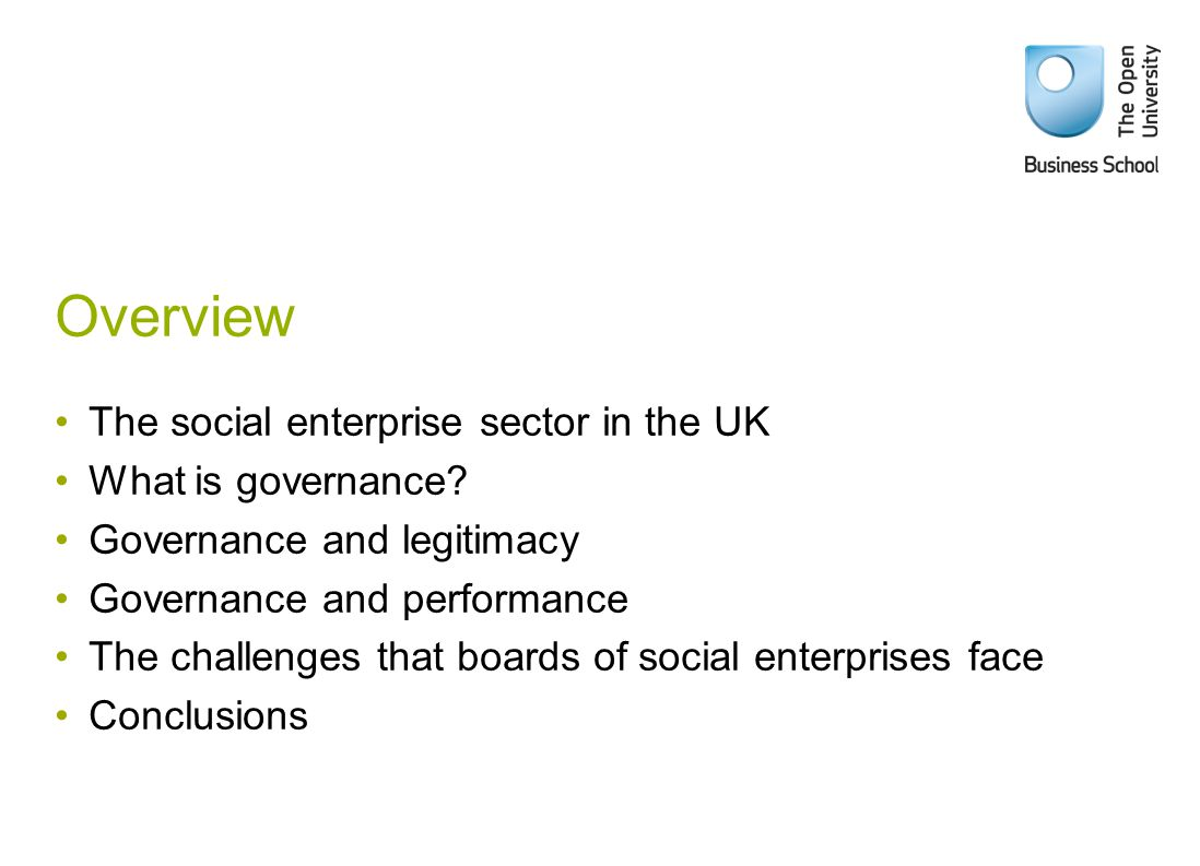 Overview The social enterprise sector in the UK What is governance.