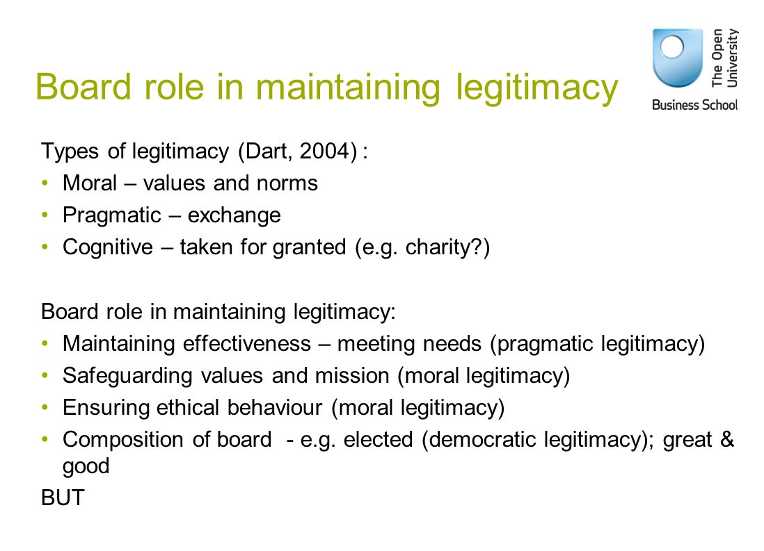 Challenges to legitimacy Danger of mission drift through for example: Market and institutional pressures (degeneration thesis) Selection of board members and staff not committed to values Unethical behaviour e.g.