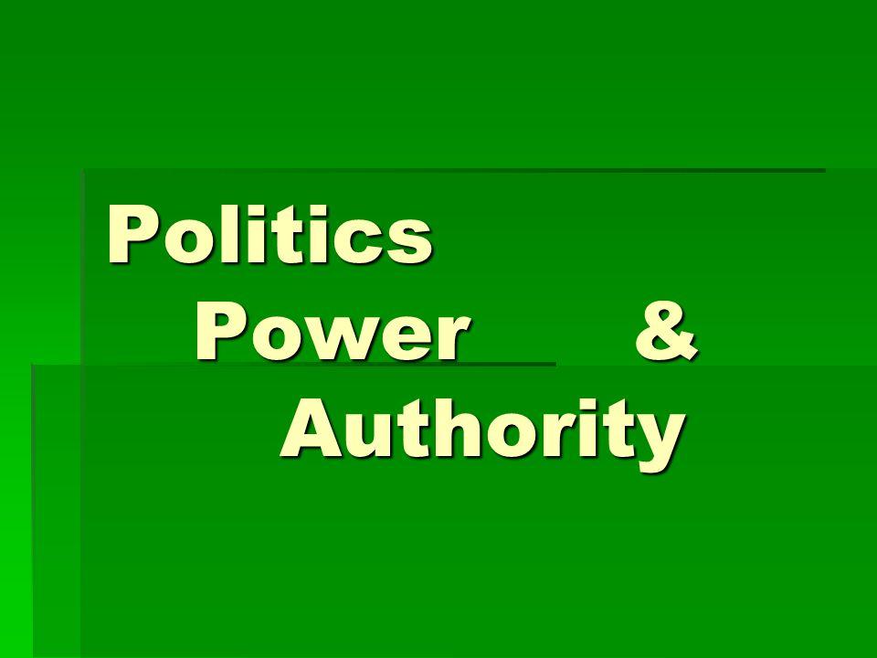 Politics Power& Authority