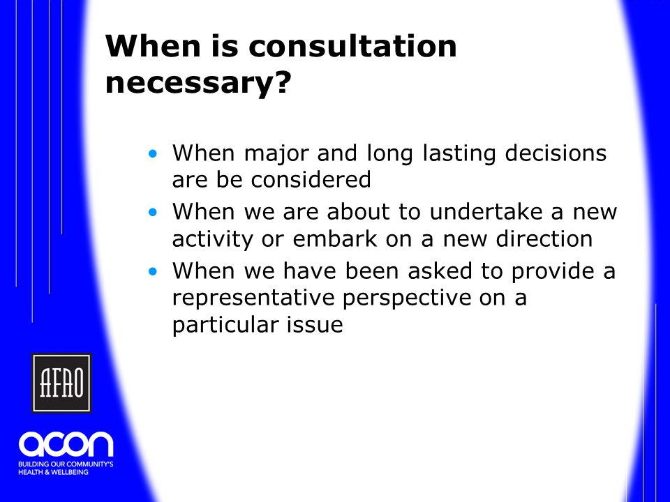 When is consultation necessary.