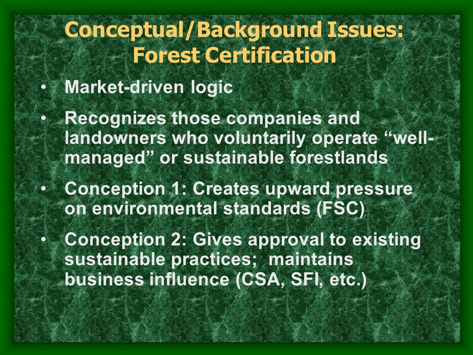 Cognitive to do otherwise is unthinkable understandable -durable Types of Legitimacy Certification Program (Governance System) Legitimacy Granting Model for Forest Certification Governance Systems