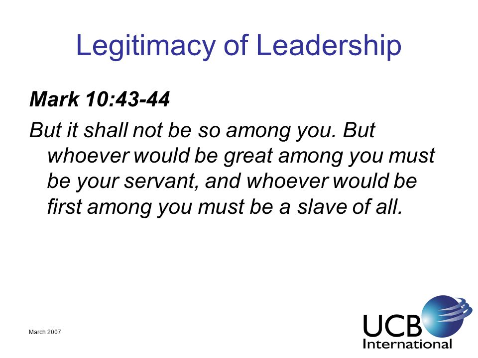 March 2007 Legitimacy of Leadership Galatians 5:13 For you were called to freedom, brothers.