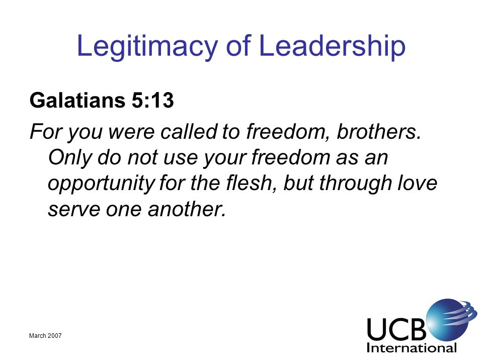 March 2007 Legitimacy of Leadership Isaiah 42:1- 4 1 Behold my servant, whom I uphold, my chosen, in whom my soul delights; I have put my Spirit upon him; he will bring forth justice to the nations.