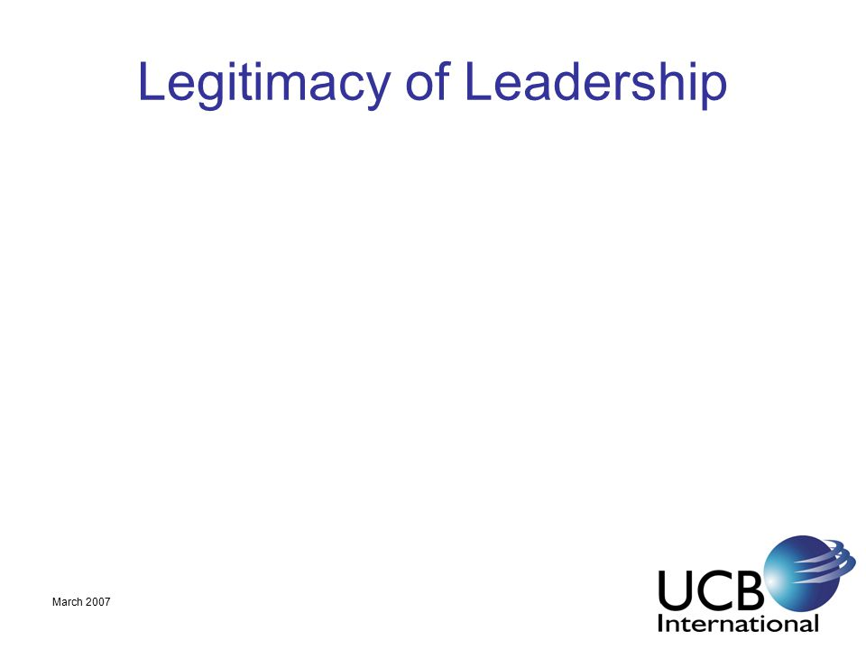 March 2007 Legitimacy of Leadership