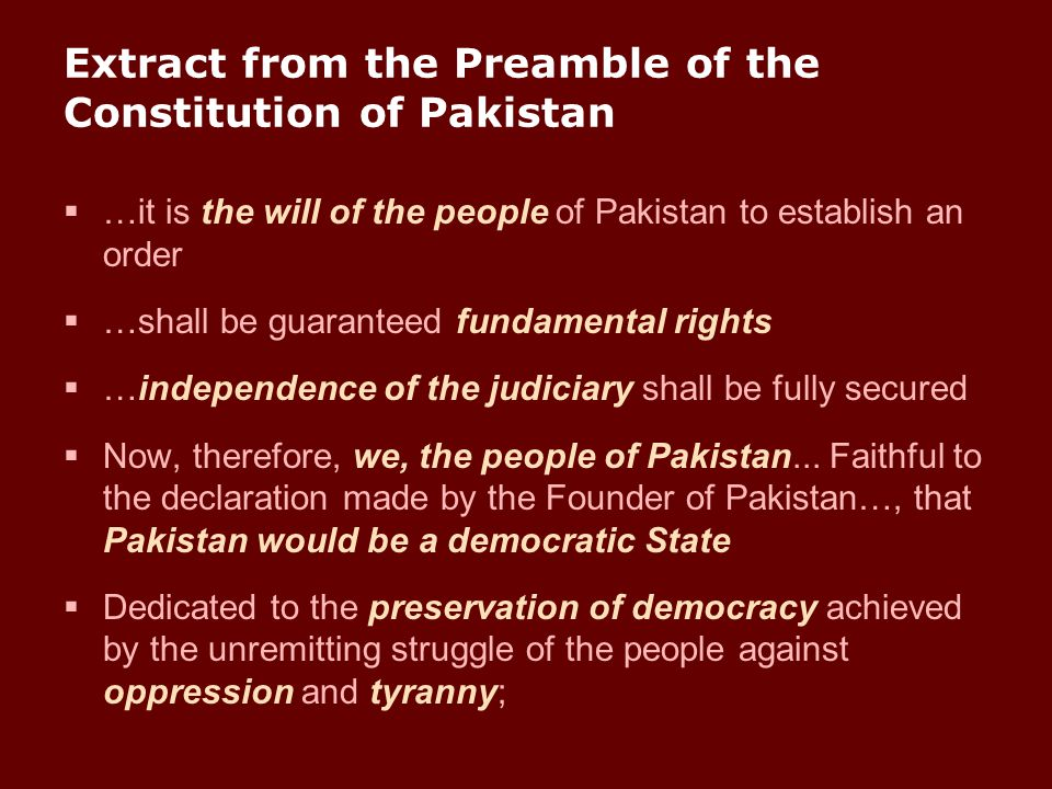 Extract from the Preamble of the Constitution of Pakistan  …it is the will of the people of Pakistan to establish an order  …shall be guaranteed fun