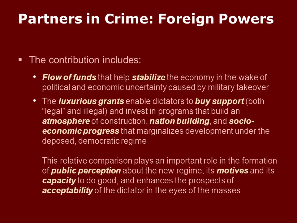 Partners in Crime: Foreign Powers  The contribution includes: Flow of funds that help stabilize the economy in the wake of political and economic unc