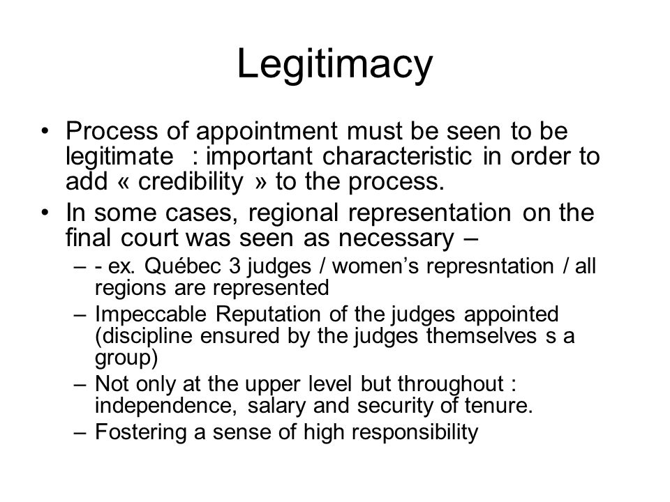 Legitimacy Process of appointment must be seen to be legitimate : important characteristic in order to add « credibility » to the process.