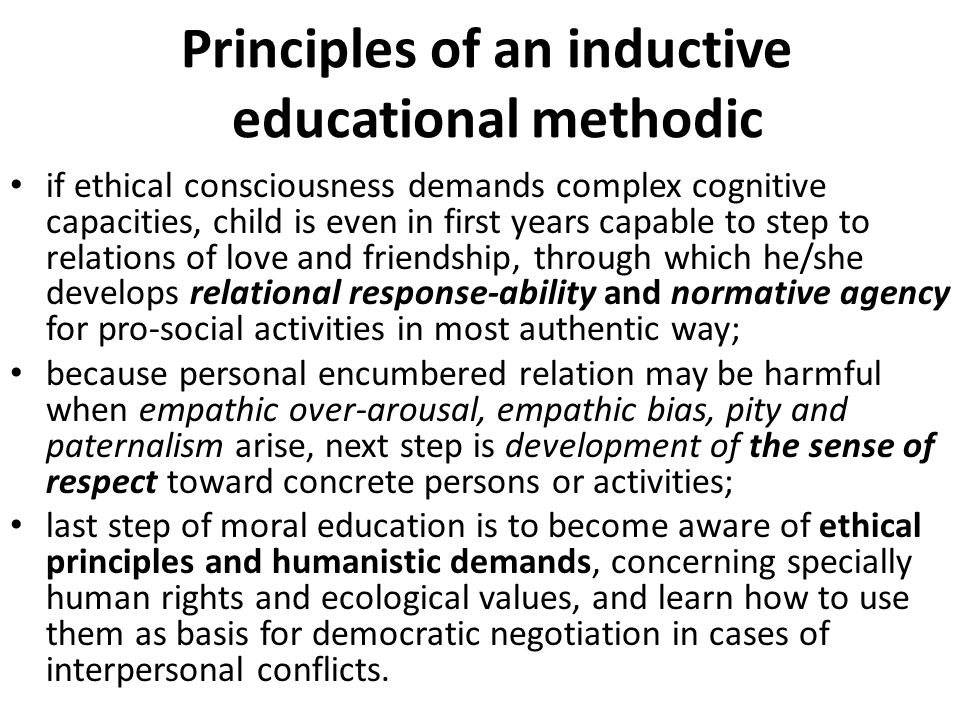 Principles of an inductive educational methodic if ethical consciousness demands complex cognitive capacities, child is even in first years capable to