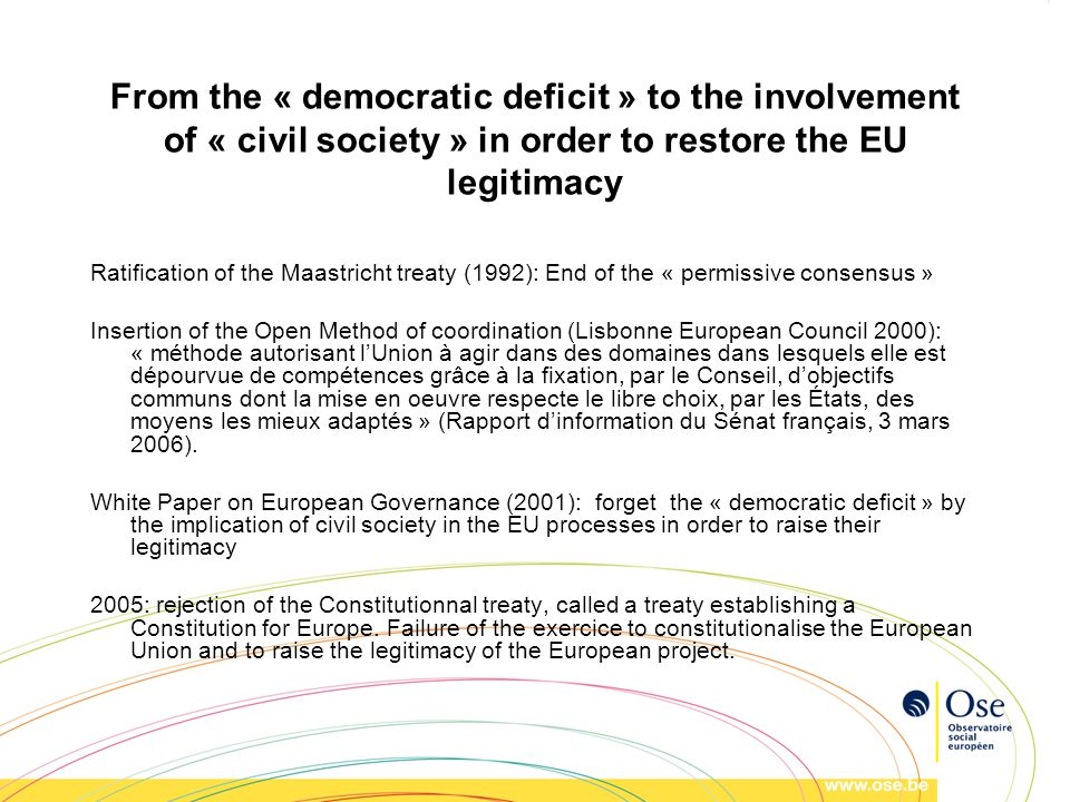 From the « democratic deficit » to the involvement of « civil society » in order to restore the EU legitimacy Ratification of the Maastricht treaty (1