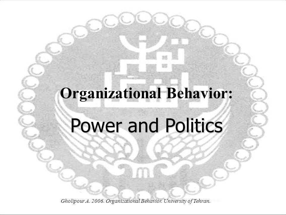 Gholipour A.2006. Organizational Behavior. University of Tehran.