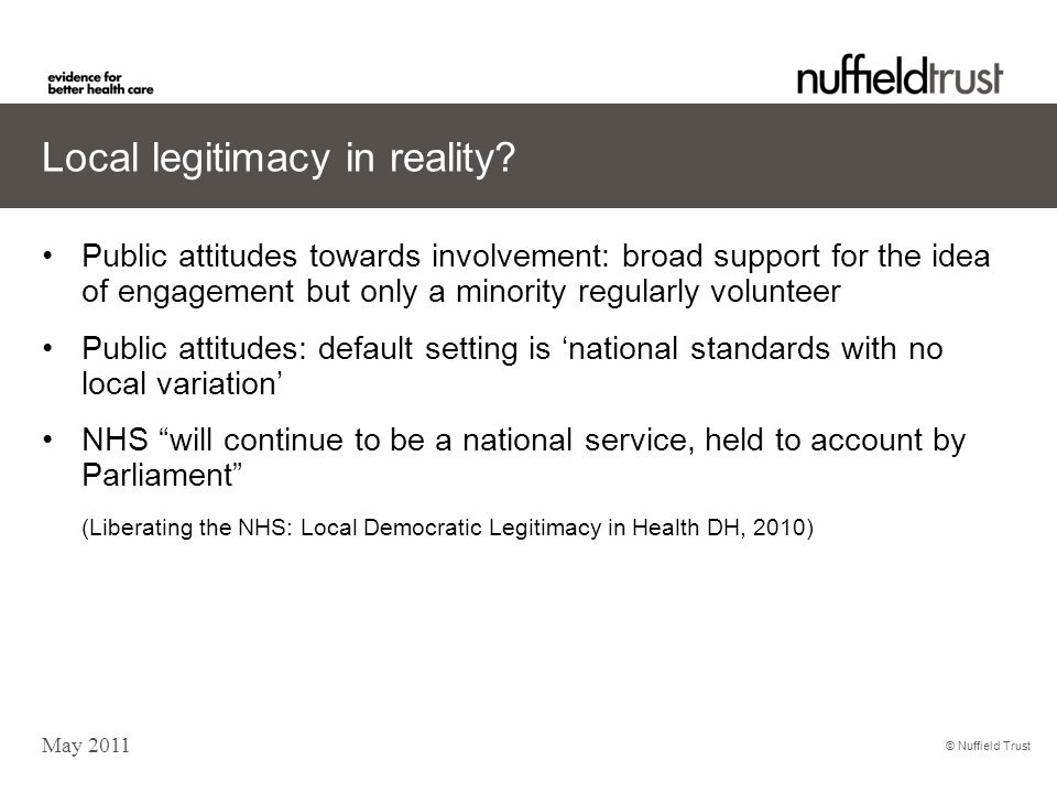 © Nuffield Trust Local legitimacy in reality.