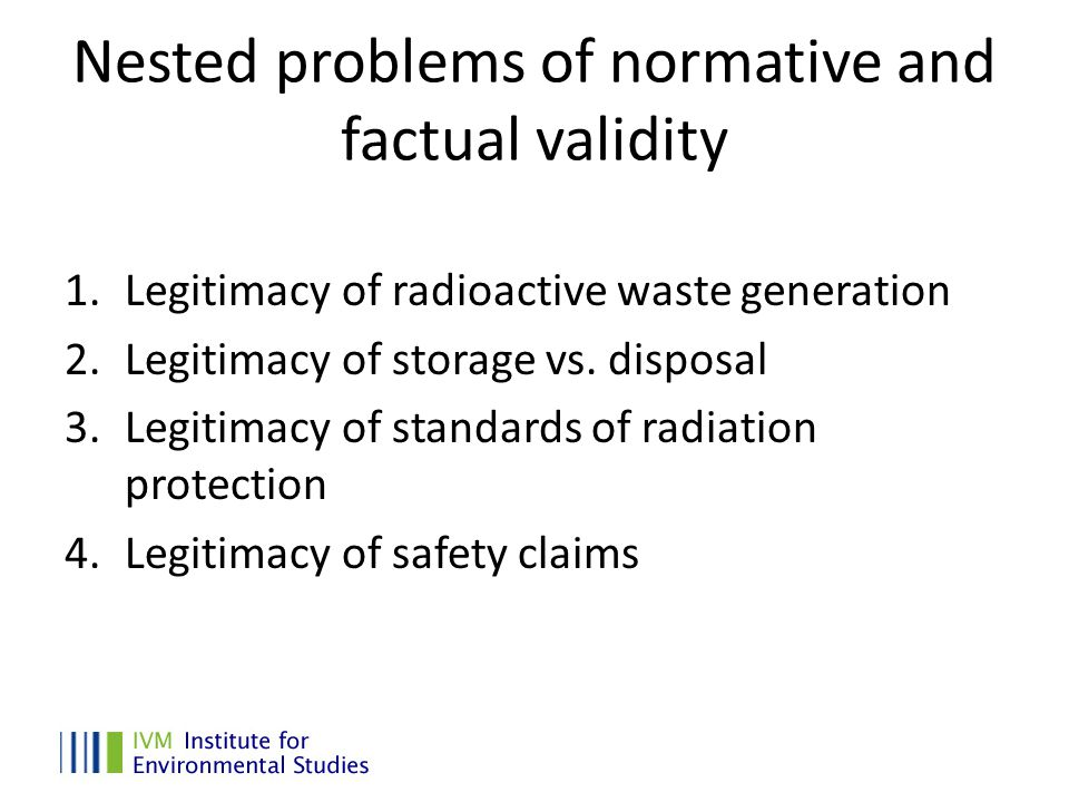 Conclusions Institutional form and dynamics is a reflection of underlying legitimation problems There is a strong link between industrial and environmental legitimation problems in the nuclear field Radioactive waste has seen much institutional innovation, but fluctuating legitimacy 'Givenness' is hard to create, easy to destroy