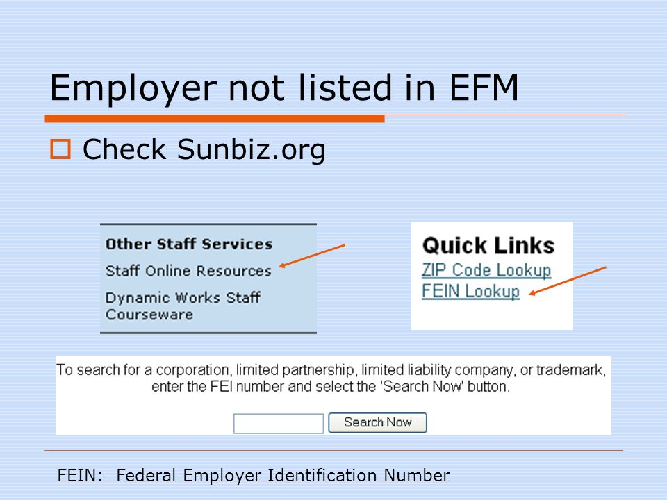 Employer not listed in EFM  Check Sunbiz.org FEIN: Federal Employer Identification Number