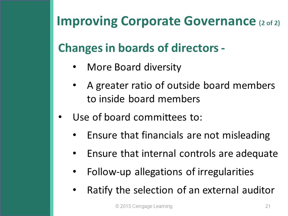 Improving Corporate Governance (2 of 2) Changes in boards of directors - More Board diversity A greater ratio of outside board members to inside board