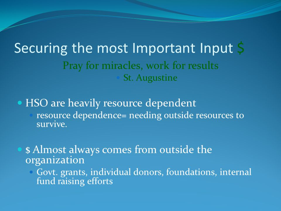 Securing the most Important Input $ Pray for miracles, work for results St.