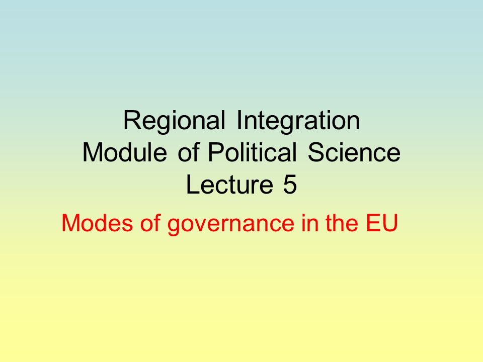 Actor –centered institutionalism A version of rational choice institutionalism Focus on how the institutional framework of decision making in the EU influences EU policies